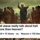 Did Jesus really talk more about hell than heaven?